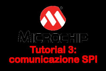 PIC – Tutorial 3: comunicazione SPI