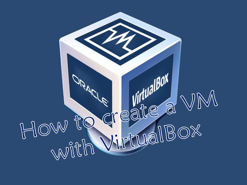 Come installare una macchina virtuale con VirtualBox